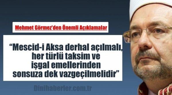 Mehmet Görmez'den Mescid-i Aksa açıklaması