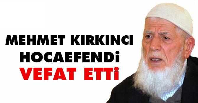Mehmet Kırkıncı Hocaefendi Vefat Etti
