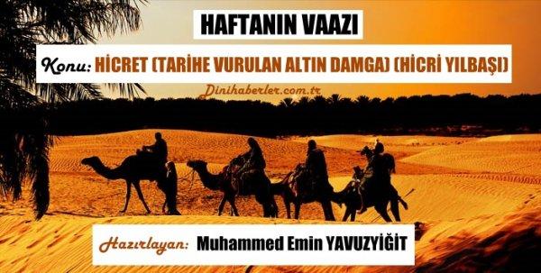 Muhammed Emin YAVUZYİĞİT ten HİCRET Konulu Vaaz