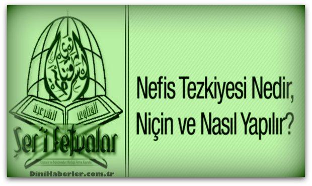 Nefis Tezkiyesi Nedir, Niçin ve Nasıl Yapılır?