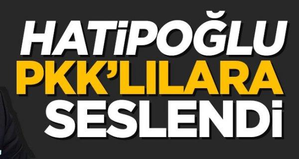 Nihat Hatipoğlu PKK'lılara seslendi