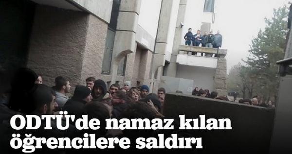 ODTÜ\'de namaz kılan öğrencilere saldırı