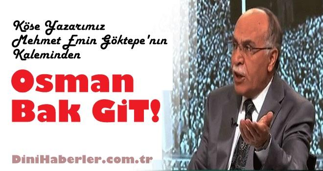 Osman, Bak Git!