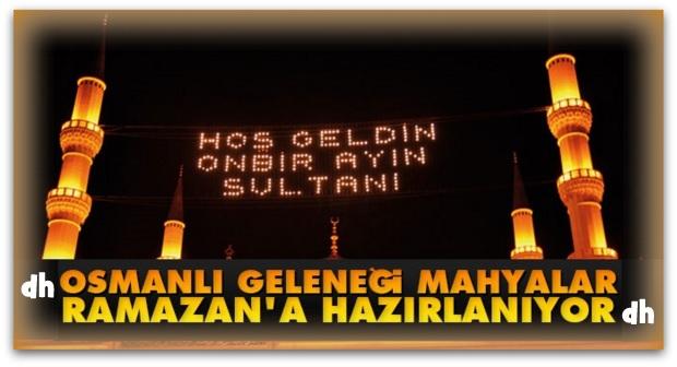Osmanlı geleneği mahyalar, Ramazan\'a hazırlanıyor