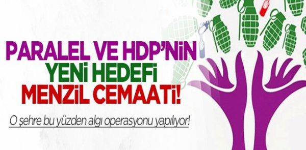 Paralel ve HDP'nin yeni hedefi Menzil Cemaati!
