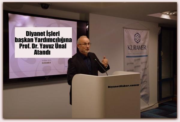 Prof. Dr. Yavuz Ünal Diyanet İşleri Başkan Yardımcılığına Atandı