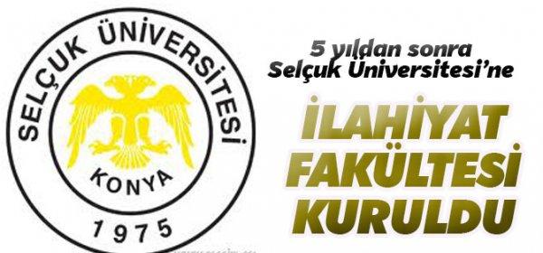 Selçuk Üniversitesi'ne yeni İlahiyat kuruldu