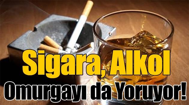 Sigara, alkol omurgayı da yoruyor