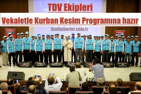 TDV ekipleri, Vekaletle Kurban Kesim Programına hazır