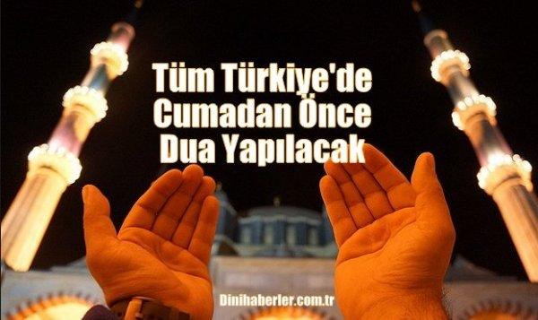 Tüm Türkiye'de Cumadan Önce Dua Yapılacak