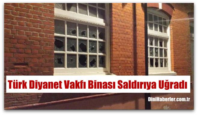 Türk Diyanet Vakfı Binası Saldırıya Uğradı