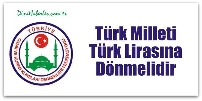 Türk Milleti Türk Lirası na Dönmeli dir …