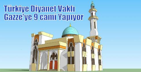 Türkiye Diyanet Vakfı\'ndan Gazze\'ye 9 cami