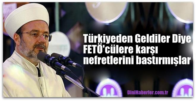 Türkiye\'den geldiler diye FETÖ\'cülere karşı nefretlerini bastırmışlar