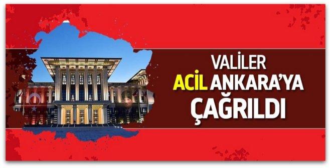 Valiler Ankara'ya çağrıldı