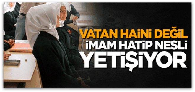 Vatan haini değil imam hatip nesli yetişiyor