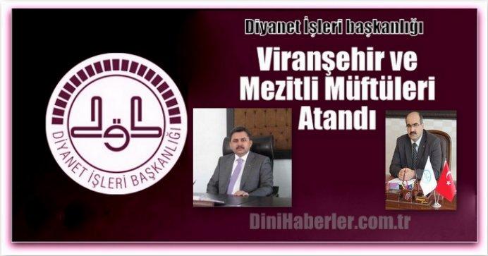Viranşehir ve Mezitli Müftüleri Atandı