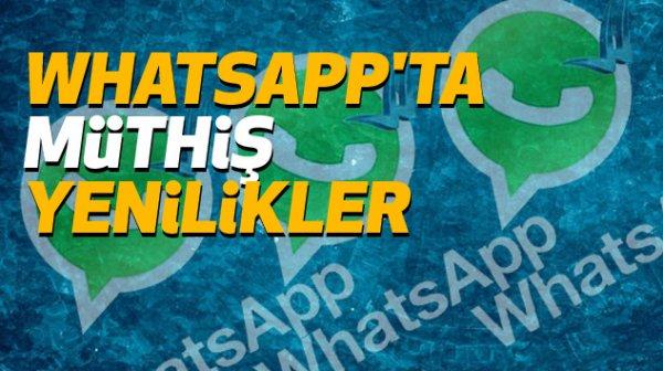 WhatsApp'ta müthiş yenilikler geldi