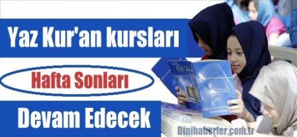 Yaz Kur'an kursları hafta sonları devam edecek