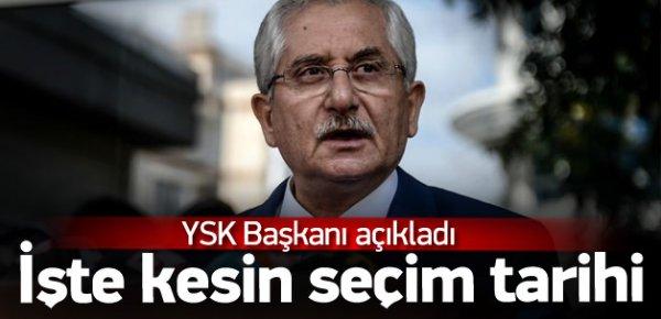 YSK Başkanı seçim tarihini açıkladı